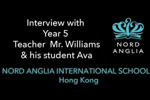 Interviews with a Nord Anglia International School (HK) Teacher and Student
