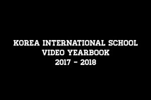 Korea International School Video Yearbook 2017-2018