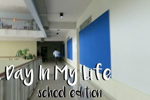 A Day In My Life – School Edition